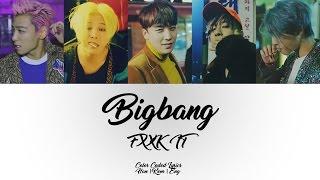 BIGBANG - '에라 모르겠다(FXXK IT)' [Color Coded Lyrics] (Han|Rom|Eng)