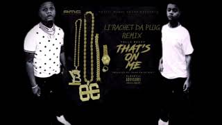 Li'Rachet Da Plug - That's On Me (Yella Beezy Remix)