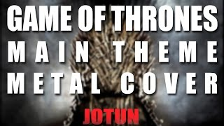Game of Thrones (Juego de Tronos) Metal Cover by Jotun Studio