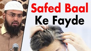 Safed Baal Ke Fayde Duniya Aur Aqirat Me - Benifits Of White Hairs In Both The Worlds