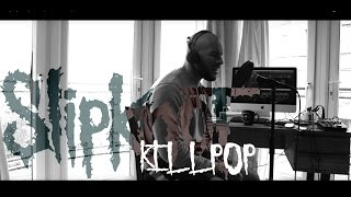Killpop - Slipknot (Vocal Cover)