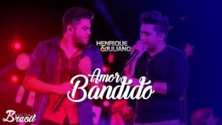 Henrique e Juliano - Amor Bandido (2017)