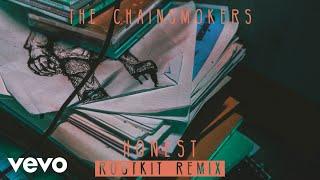 The Chainsmokers - Honest (Rootkit Remix) (Audio)