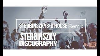 Sterbinszky - Discography-I. (Sterbinszkys G-HOUSE Remix)[2k17]