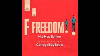 Pharrell Williams- Freedom |Hip-Hip Edition| Prod. College Boy
