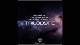 Bizzare Contact vs Phanatic vs Electro Sun - Trilodyne (Preview)