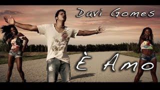 È AMO - Davi Gomes  official Video Clip - Brazilian music - musica latina brasiliana Canção