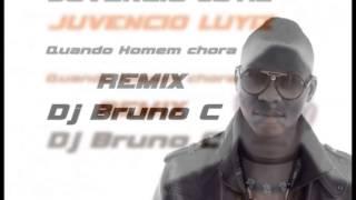 Juvencio Luyiz - Quando Homem chora ( Dj Bruno C Remix )