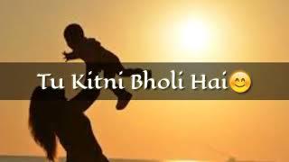 O maa_O maa_tu kitni acchi h whatsapp status video latest , neha kakkar new video status , love