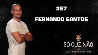 Mega Hits - Só Que Não | #67 (Fernando Santos)
