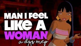 DGS • Man I Feel Like a Woman [Happy International Women's Day]