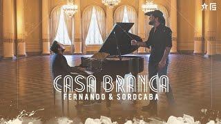 Fernando & Sorocaba - Casa Branca | Clipe Oficial