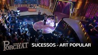 Art Popular canta seus maiores sucessos no Programa do Porchat