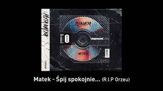 1. Matek - Śpij spokojnie... (R.I.P Orzeu) CD1