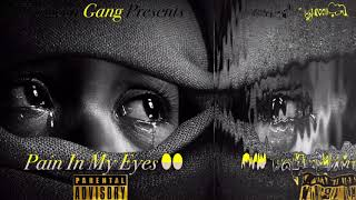 Yungeen Gang x Pain In My Eyes (Official Song)