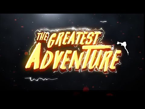 The Greatest Adventure (that ever adventured) OCT 18th 2019