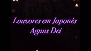 42 - Louvores em Japonês Agnus Dei