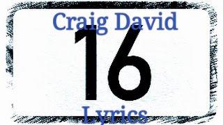 16 song and lyrics ( Craig David)
