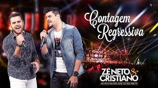 Zé Neto e Cristiano - Contagem Regressiva - (DVD Ao vivo em São José do Rio Preto)