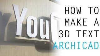 ARCHICAD :HOW TO USE 3D TEXT ON A BUILDING