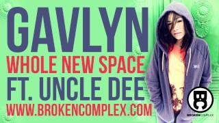 Gavlyn - Whole New Space Ft. Uncle Dee (Prod. DJ Hoppa)