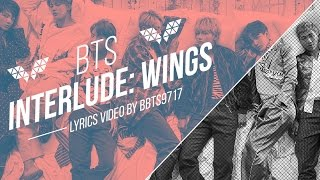 BTS -  Interlude : Wings Lyrics [ENG/KOR]