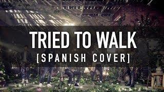 TRIED TO WALK (Spanish Cover) / B1A4 / CKUNN