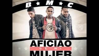 BMC - Aficiao De Mi Mujer (Prod By Julay Produciendo)