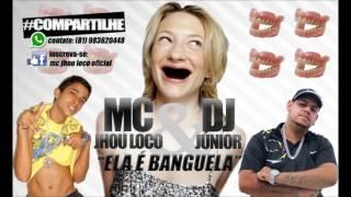 """MC JHOU LOCO - """"ELA É BANGUELA"""""""