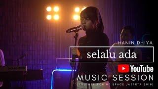 HANIN DHIYA - Selalu Ada (Youtube Pop Up Space Jakarta) 2018 width=