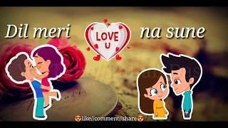 Dil Meri Na Sune Whatsapp Status | Atif Aslam | Romantic 💞💑 | New Whatsapp Status Video 2018