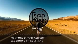 Eva Simons Ft. Konshens - Policeman (Trap Remix CR)