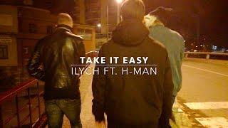 ILYCH X H-MAN - Take it easy [VIDEOCLIP]