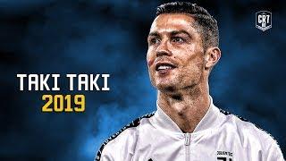 Cristiano Ronaldo ● Taki Taki 2019 - DJ Snake ft. Selena Gomez, Ozuna, Cardi B