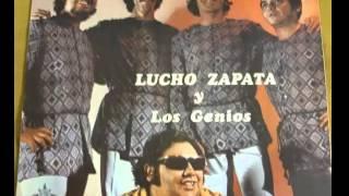 TE AMARE TODA LA VIDA -   LUCHO ZAPATA Y LOS GENIOS