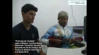Princesa de Verdade - Música Nova (Juninho Moura e Fernando Oliveira)