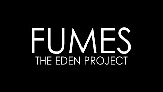 Fumes - The Eden Project (Kinetic Lyrics)