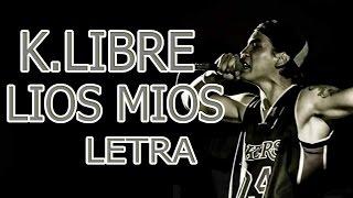 ZONA INFAME (K.LIBRE) - LIOS MIOS [LETRA]