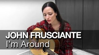 Mariana Ponte – I'm Around (John Frusciante cover)