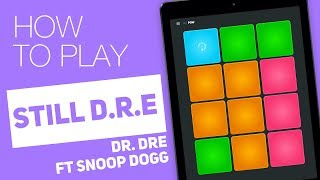 How to play: STILL D.R.E (Dr. Dre ft Snoop Dogg) - SUPER PADS - Pow Kit