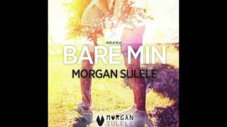 Morgan Sulele - Bare min (Audio)