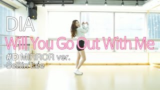 DIA(다이아)-Will You Go Out With Me(나랑 사귈래) Dance Cover(mirror)안무 거울모드 #D