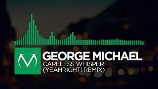 [Glitch Hop] - George Michael - Careless Whisper (YeahRight! Remix) [Free Download]