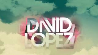 David Lopez Dj Video Roster | Contacto : +34 687-200-061