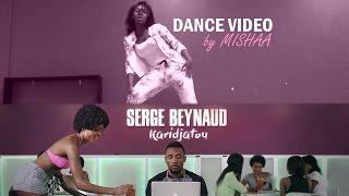 Dance video by MISHAA I Serge Beynaud - Karidjatou