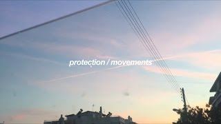 protection / movements (lyrics)