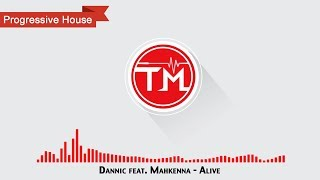 Dannic feat. Mahkenna - Alive