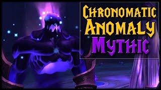 MYTHIC CHRONOMATIC ANOMALY - Nighthold Raid Guide