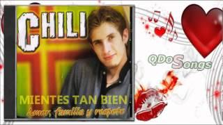 MIENTES TAN BIEN - CHILI FERNANDEZ