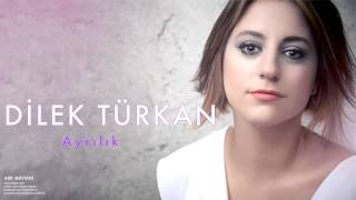 Dilek Türkan -  Ayrılık [ Aşk Mevsimi © 2011 Kalan Müzik ]